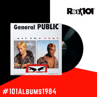 101 álbumes 1984 – General Public All the Rage – 25 de febrero del 2019