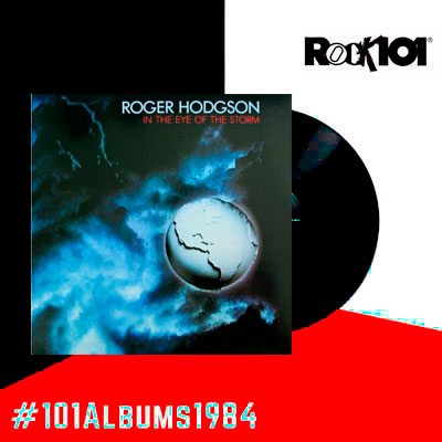 101 álbumes 1984 – Roger Hodgson In the eye of the storm – 29 de mayo del 2019