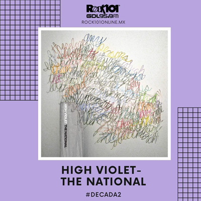 @goliveros #Década2 High Violet – The National – 25 de diciembre del 2019