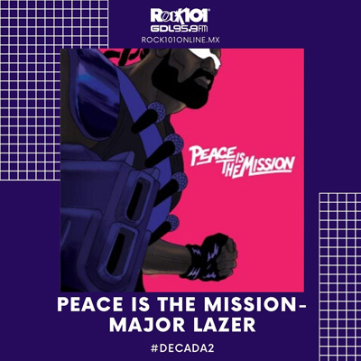 @miriamrascol #Década2 Peace Is The Mission – Major Lazer – 25 de diciembre del 2019